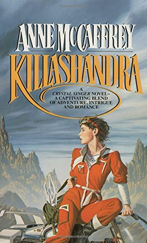 Killashandra (Crystal Singer Trilogy)