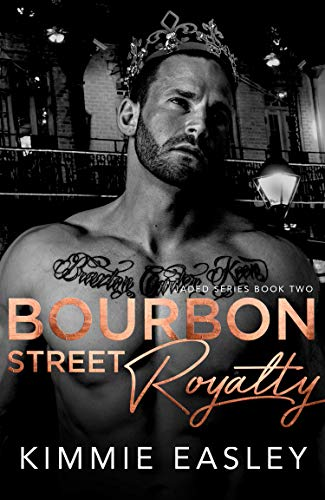 Bourbon Street Royalty: Jaded Series, Book Two