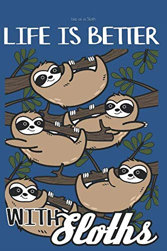 Life of a Sloth: A Journal for lazy people