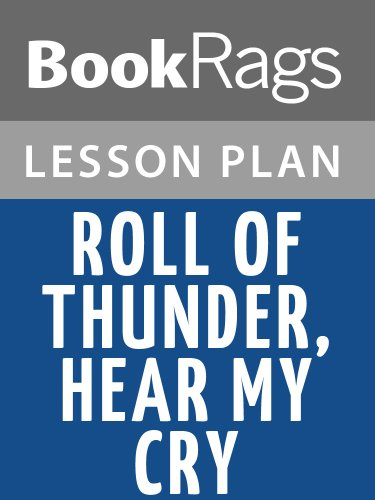 Lesson Plans Roll of Thunder, Hear My Cry (Roll Of Thunder Hear My Cry Ebook)