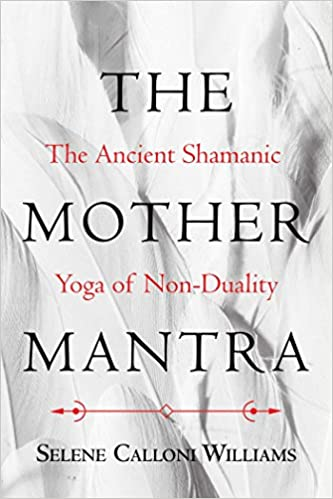 Amazon Fr The Mother Mantra The Ancient Shamanic Yoga Of