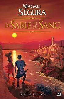 Eternité, tome 2 : De sable et de Sang par Ségura