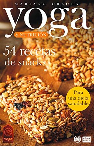 Amazon.com: YOGA & NUTRICIÓN - 54 RECETAS DE SNACKS: Para ...