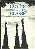 img - for Gothic Vs. Classic; Architectural Projects in Seventeenth-Century Italy. book / textbook / text book