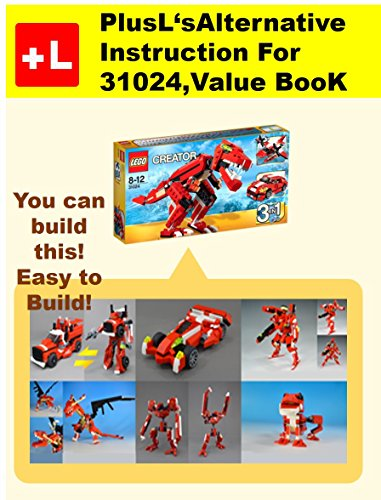 plusls alternative instruction for 31024 value book you can build 6 new models out of your own bricks english edition