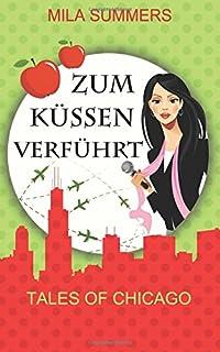 Zum Küssen verführt (Tales of Chicago)