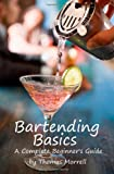 Bartending Basics, Thomas Morrell, 1448644682