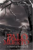 The Palo Muerto, Daniel Vega, 059541298X