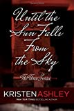 Until the Sun Falls from the Sky (The Three Series) (Volume 1)