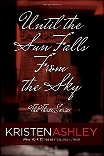 Until the Sun Falls from the Sky: Volume 1 (The Three Series)
