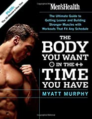 Men's Health The Body You Want in the Time You HaveThe former fitness editor of Men's Health magazine presents the ultimate no-excuses workout book for time-pressed men and women at every fitness levelFor most people, the hardest hurdle to ov...