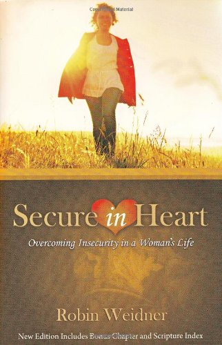 Secure in Heart: Overcoming Insecurity in a Woman's Life by Dpi