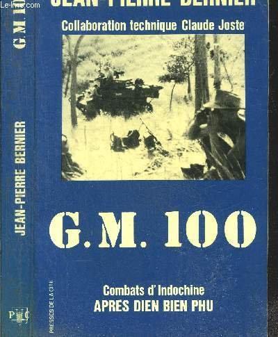 G.M. 100: Combats d'Indochine après Diên Biên Phu (Collection Troupes de choc) (French Edition) by Presses de la Cité