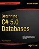 Beginning C# 5.0 Databases (Expert's Voice in C#)