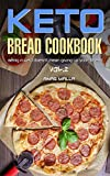 Ketogenic Bread: 25 Low Carb Cookbook Recipes for Keto, Gluten Free Easy Recipes for Ketogenic & Paleo Diets: Bread, Muffin, Waffle, Breadsticks, Pizza … Loss, Delicious & Easy for Beginners 2)