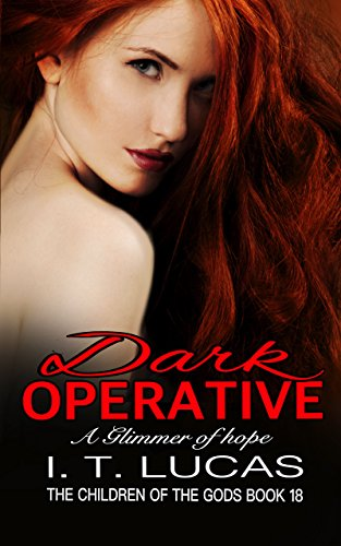 (Dark Operative A Glimmer of Hope (The Children Of The Gods Paranormal Romance Series Book 18))