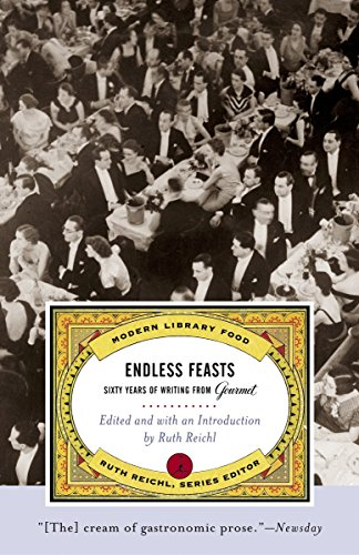 Endless Feasts: Sixty Years of Writing from Gourmet (Modern Library -
