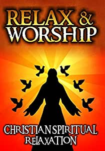 Relax and Worship: Christian Spiritual Relaxation