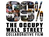 99% - The Occupy Wall Street Collaborative Film