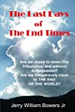 The Last Days of The End Times: Is Armageddon just around the corner? (Volume 1)