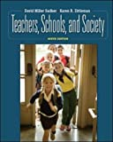 By David M. Sadker - Teachers, Schools, and Society: A Brief Introduction to Education: 9th (nineth) Edition