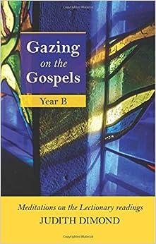 Gazing on the Gospels: Year B