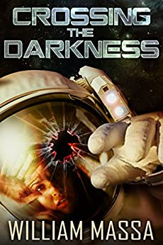 Crossing the Darkness: A Science Fiction Thriller by [Massa, William]