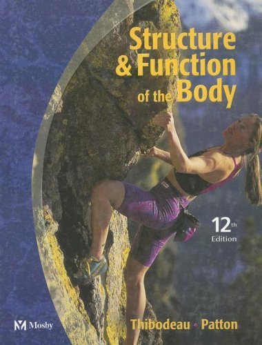 Structure & Function of the Body (Structure and Function of the Body) 12th Edition by Thibodeau, Gary A.; Patton, Kevin T. published by Mosby-Year Book Hardcover