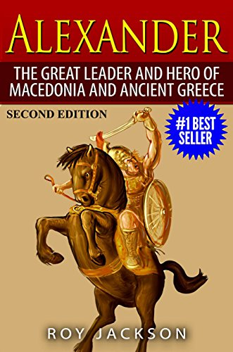 alexander  the great leader and hero of macedonia and