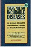 There Are No Incurable Diseases, Richard Schulze, 0967156734