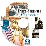 Franco-Americans We Remember