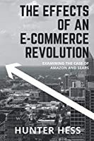 The Effects of an E-Commerce Revolution: Examining the Case of Amazon and Sears