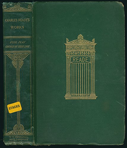 CHARLES READE Foul Play / The Course of True Love / Never Did Run Smooth. Volume in the series