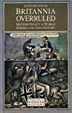 Britannia Overruled : British Policy and World Power in the Twentieth Century, Reynolds, David, 0582552761