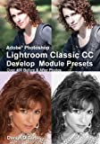 img - for Adobe Photoshop Lightroom Classic CC Develop Module Presets book / textbook / text book