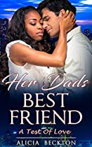 Her Dads Best Friend: A Test Of Love (a Heartfelt Older Man, Bwwm, Billionaire, Romance Full Of Twists And Emotions Book 2)