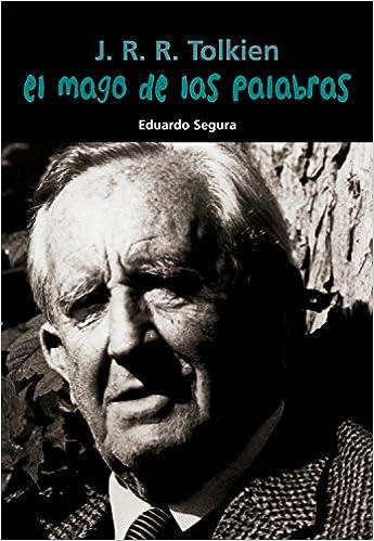 J. R. R. Tolkien. El Mago De Las Palabras Descargar PDF Ahora