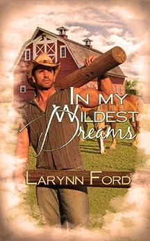 In My Wildest Dreams by [Ford, Larynn]