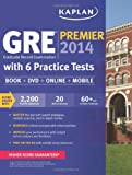 Kaplan GRE® Premier 2014 with 6 Practice Tests, Kaplan, 1609789369