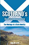 Scotland's Road to Independence, Alan W. Ertl, 1612332862