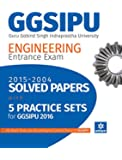 Solved Papers & 8 Practice Sets GGSIPU Engineering Entrance Exam (Old Edition)