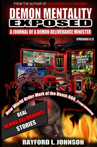 Demon Mentality Exposed: A Journal of a Demon Deliverance Minister (Thug Mentality Exposed) (Volume 2)