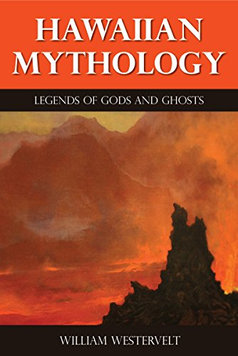 Hawaiian Mythology - Legends of Gods and Ghosts (Illustrated)