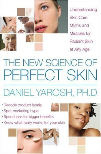 The New Science Of Perfect Skin  Understanding Skin Care Myths And Miracles For Radiant Skin At Any Age  English Edition