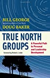 True North Groups, Bill George and Doug Baker, 1609940075