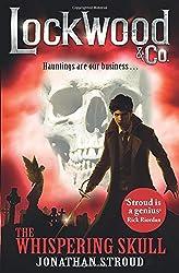 Lockwood & Co: The Whispering Skull: Book 2 (Lockwood & Co 2)