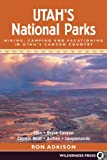 Utah's National Parks: Hiking Camping and Vacationing in Utah's Canyon Country (None)