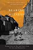 Bearing Witness : Perspectives on War and Peace from the Arts and Humanities, Grace, Sherrill E. and Imbert, Patrick, 0773540598