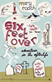 Six Feet Over: Adventures in the Afterlife