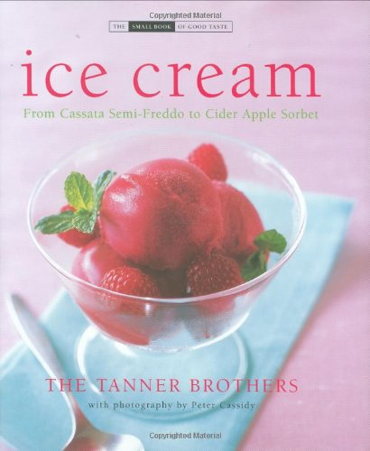 ice-cream-from-cassata-semi-freddo-to-cider-apple-sorbet-the-small-book-of-good-taste-series